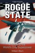 Rogue State, 3rd Edition: A Guide to the World's Only Superpower Cover