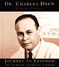 Dr. Charles Drew: Medical Pioneer (Journey to Freedom: The African American Library)
