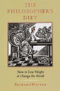 Philosophers Diet How to Lose Weight & Change the World
