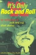 It's Only Rock and Roll: An Anthology of Rock and Roll Short Stories