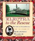 Electra to the Rescue: Saving a Steamboat and the Story of Shelburne Museum