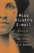 Miss Alcott's E-mail: Yours for Reforms of All Kinds Cover