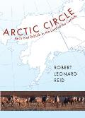 Arctic Circle Birth & Rebirth in the Land of the Caribou