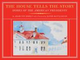 House Tells the Story Homes of the American Presidents