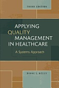 Applying Quality Management In Healthcare A Systems Approach