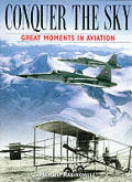 Conquer the Sky: Great Moments in Aviation