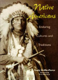 Native Americans: Enduring Culture and Traditions