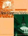 How Congress Works 3rd Edition