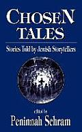 Chosen Tales Stories Told by Jewish Storytellers Stories Told by Jewish Storytellers