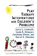 Play Therapy Interventions with Childrens Problems Case Studies with Dsm IV Diagnoses