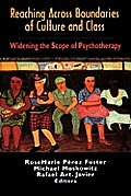 Reaching Across Boundaries of Culture & Class Widening the Scope of Psychotherapy