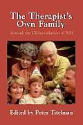 The Therapist's Own Family: Toward the Differentiation of Self