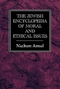 Jewish Encyclopedia of Moral & Ethical Issues
