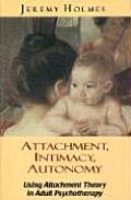 Attachment Intimacy Autonomy Using Attachment Theory in Adult Psychotherapy