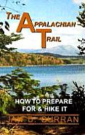 The Appalachian Trail: How to Prepare for and Hike It (Appalachian Trail) Cover