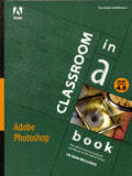 Adobe Photoshop: Version 4.0 with CDROM (Classroom in a Book)