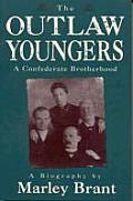 Outlaw Youngers A Confederate Brotherhood