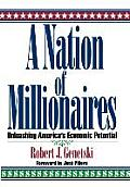 A Nation of Millionaires: Unleashing America's Economic Potential