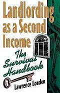 Landlording as a Second Income: The Survival Handbook