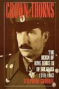 Crown of Thorns The Reign of King Boris III of Bulgaria 1918 1943