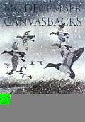 Big December Canvasbacks Revised Edition