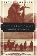 Great Game: The Struggle for Empire in Central Asia