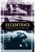 Eccentrics A Study of Sanity & Strangeness