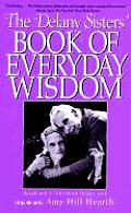 Delany Sisters Book Of Everyday Wisdom