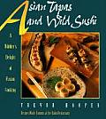 Asian Tapas & Wild Sushi A Nibblers Delight of Fusion Cooking