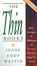 Thin Books Daily Strategies & Meditations for Fat Free Guilt Free Binge Free Living Revised & Updated Version