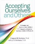 Accepting Ourselves and Others: Journey Into Recovery from Addictive and Compulsive Behaviors...