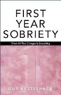 First Year Sobriety When All That Changes Is Everything