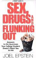 Parents Guide To Sex Drugs & Flunking Out