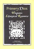Primero Dios: Hispanic Liturgical Resource