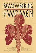 Remembering The Women Womens Stories Fro
