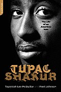 Tupac Shakur: The Life and Times of an American Icon