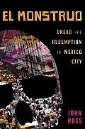El Monstruo Dread & Redemption in Mexico City