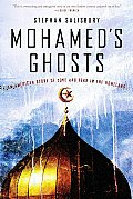 Mohameds Ghosts An American Story of Love & Fear in the Homeland