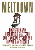 Meltdown: How Greed and Corruption Shattered Our Financial System and How We Can Recover Cover