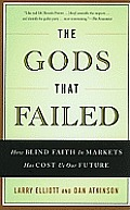 The Gods That Failed: How Blind Faith in Markets Has Cost Us Our Future