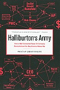 Halliburtons Army How a Well Connected Texas Oil Company Revolutionized the Way America Makes War
