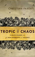 Tropic of Chaos: Climate Change and the New Geography of Violence Cover