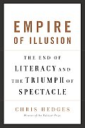 Empire of Illusion: The End of Literacy and the Triumph of Spectacle Cover