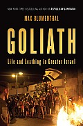 Goliath Life & Loathing in Greater Israel