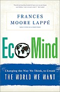 Ecomind: Changing the Way We Think, to Create the World We Want Cover