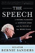 The Speech: A Historic Filibuster on Corporate Greed and the Decline of Our Middle Class Cover