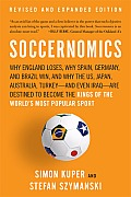 Soccernomics: Why England Loses, Why Spain, Germany, and Brazil Win, and Why the Us, Japan, Australia, Turkey-And Even Iraq-Are Dest Cover