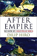 After Empire The Birth of a Multipolar World