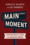Main Street Moment How the 99 Percent Are Fighting to Save the American Dream