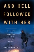 And Hell Followed with Her: Crossing the Dark Side of the American Border Cover